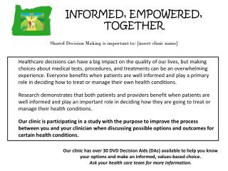 Shared Decision Making is important to: [insert clinic name]