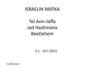 ISRAELIN MATKA Tel Aviv-Jaffa Jad Hashmona Beetlehem