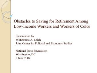 Obstacles to Saving for Retirement Among  Low-Income Workers and Workers of Color