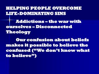 HELPING PEOPLE OVERCOME LIFE-DOMINATING SINS