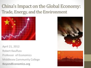 China's Impact on the Global Economy: Trade,  Energy, and the Environment