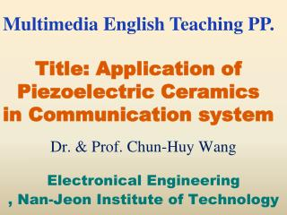 Title: Application of Piezoelectric Ceramics  in Communication system