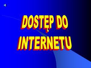 DOSTĘP DO INTERNETU