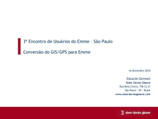 3º  Encontro  de  Usuários  do  Emme  – São Paulo Conversão do GIS/GPS para Emme