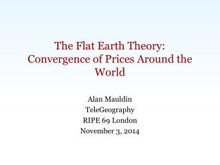 The Flat Earth Theory: Convergence of Prices Around the World