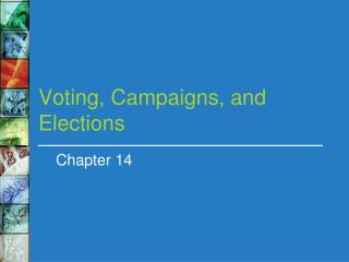 Voting, Campaigns, and Elections