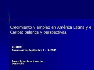 Crecimiento y empleo en América Latina y el Caribe: balance y perspectivas.