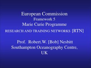 Prof. Bob Nesbitt, School of Ocean and Earth Science, Southampton Oceanography Centre,