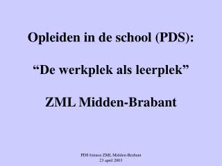 """Opleiden in de school (PDS): """"De werkplek als leerplek"""" ZML Midden-Brabant"""