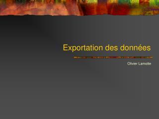 Exportation des données