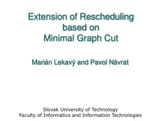 Extension of Rescheduling based on Minimal Graph Cut