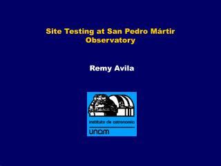 Site Testing at San Pedro Mártir Observatory