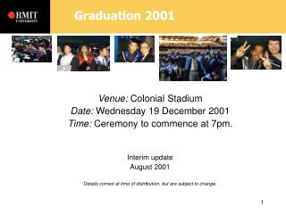 Venue:  Colonial Stadium Date:  Wednesday 19 December 2001 Time:  Ceremony to commence at 7pm.