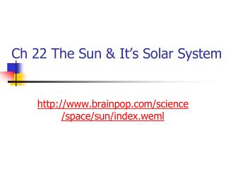 Ch 22 The Sun & It's Solar System