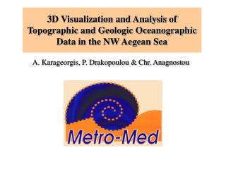 3D Visualization and Analysis of Topographic and Geologic Oceanographic Data in the NW Aegean Sea