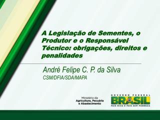 A Legislação de Sementes, o Produtor e o Responsável Técnico: obrigações, direitos e penalidades
