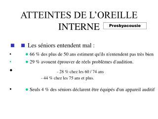 ATTEINTES DE L OREILLE INTERNE