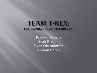 Team T-REX: The Raining Eggs Experiment