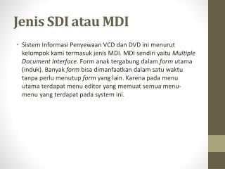 Jenis  SDI  atau  MDI