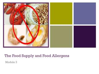 The Food Supply and Food Allergens