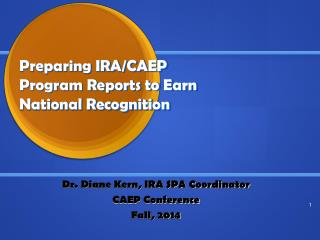 Preparing IRA/CAEP Program Reports to Earn  National Recognition