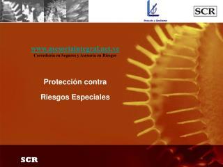 Protección contra  Riesgos Especiales