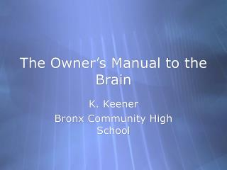 The Owner's Manual to the Brain