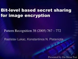 Bit-level based secret sharing for image encryption