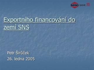 Exportního financování do zemí SNS