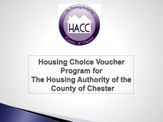 Housing Choice Voucher Program for The Housing Authority of the  County of Chester