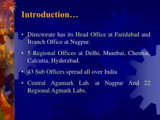 Introduction   Directorate has its Head Office at Faridabad and Branch Office at Nagpur.  5 Regional Offices at Delhi, M