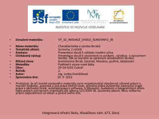 Označení materiálu:   VY_32_INOVACE_DVOLE_SUROVINY2_05
