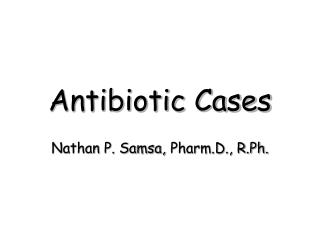 Antibiotic Cases