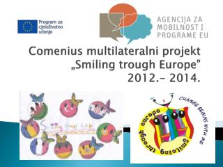 "Comenius multilateralni  projekt "" Smiling trough  Europe"" 2012.- 2014."