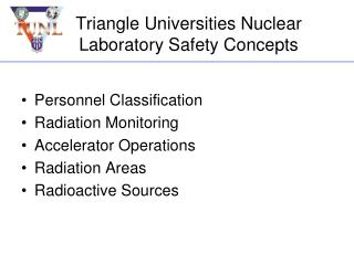 Triangle Universities Nuclear Laboratory Safety Concepts