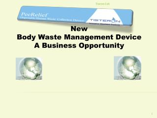 New  Body Waste Management Device A Business Opportunity