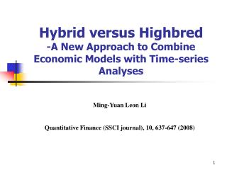 Hybrid versus Highbred -A New Approach to Combine Economic Models with Time-series Analyses