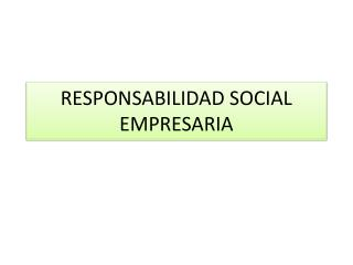 RESPONSABILIDAD SOCIAL EMPRESARIA