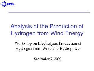 Analysis of the Production of Hydrogen from Wind Energy