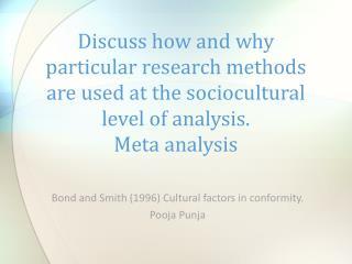 Bond and Smith (1996) Cultural factors in conformity. Pooja Punja