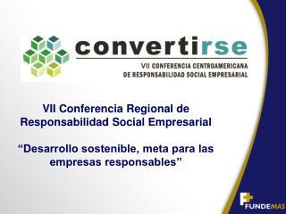 VII Conferencia Regional de Responsabilidad Social Empresarial