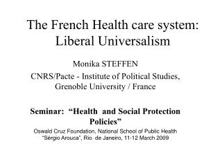 The French Health care system: Liberal Universalism