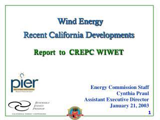 Wind Energy Recent California Developments Report  to  CREPC WIWET