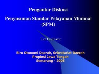 Pengantar Diskusi Penyusunan Standar Pelayanan Minimal (SPM)