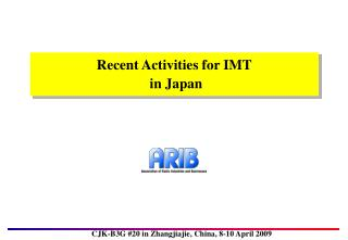 Recent Activities for IMT  in Japan
