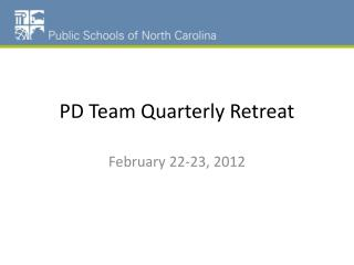 PD Team Quarterly Retreat