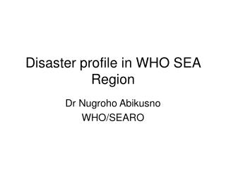 Disaster profile in WHO SEA Region