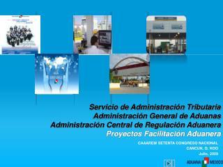 Servicio de Administración Tributaria Administración General de Aduanas