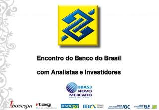 Encontro do Banco do Brasil com Analistas e Investidores