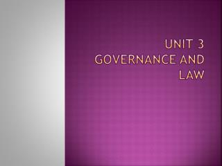 Unit 3 Governance and Law